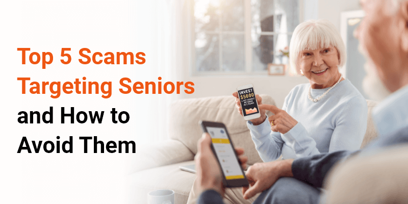 Top 5 Scams Targeting Seniors and How to Avoid Them