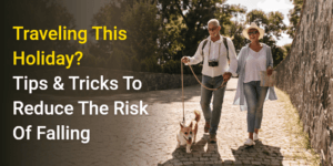 Traveling This Holiday Tips & Tricks To Reduce The Risk Of Falling